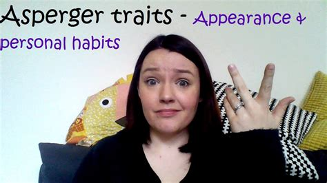 Asperger traits - Appearance & personal habits - YouTube