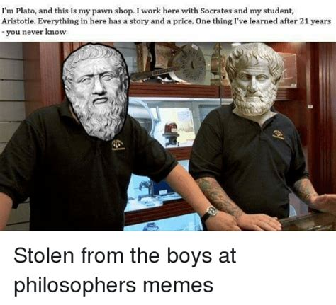 I'm Plato and This Is My Pawn Shop I Work Here With