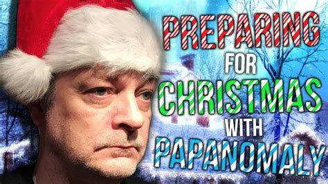 Preparing for Christmas with Papanomaly - YouTube